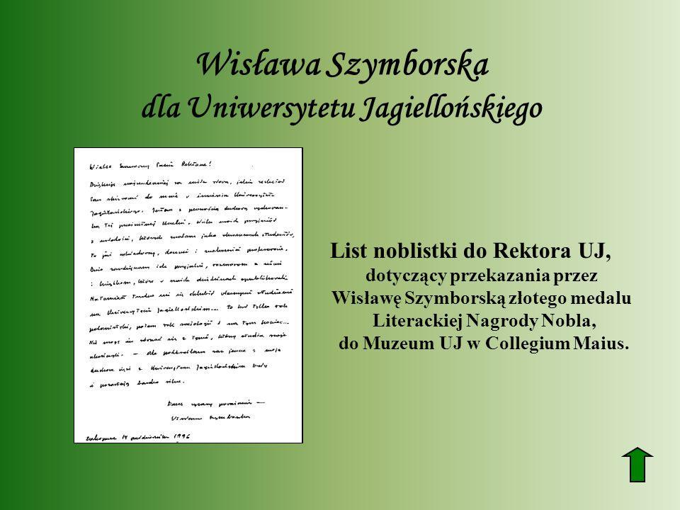 Wisława Szymborska dla Uniwersytetu Jagiellońskiego List noblistki do Rektora UJ, dotyczący przekazania przez Wisławę Szymborską złotego medalu Literackiej Nagrody Nobla, do Muzeum UJ w Collegium Maius.