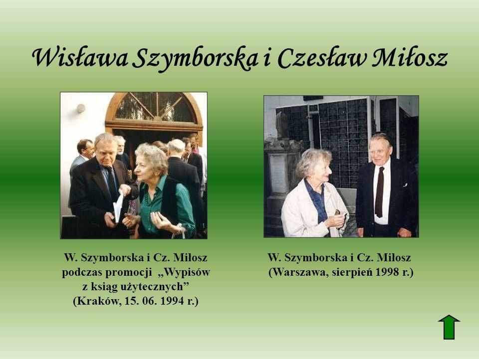 Wisława Szymborska i Czesław Miłosz W. Szymborska i Cz. Miłosz podczas promocji Wypisów z ksiąg użytecznych (Kraków, 15. 06. 1994 r.) W. Szymborska i