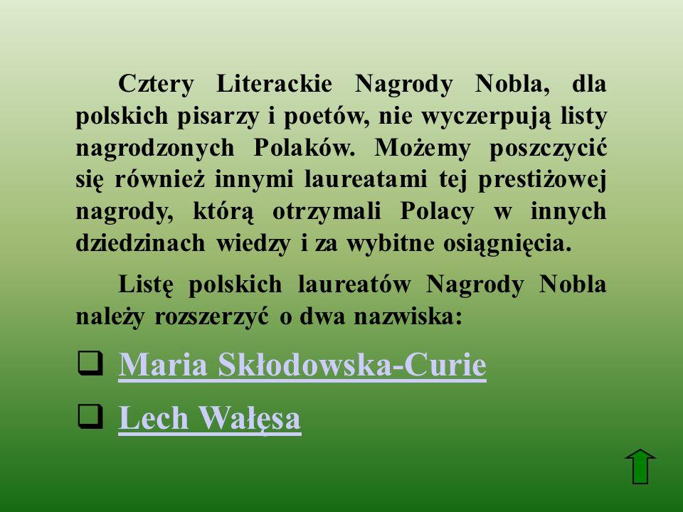 Cztery Literackie Nagrody Nobla, dla polskich pisarzy i poetów, nie wyczerpują listy nagrodzonych Polaków. Możemy poszczycić się również innymi laurea