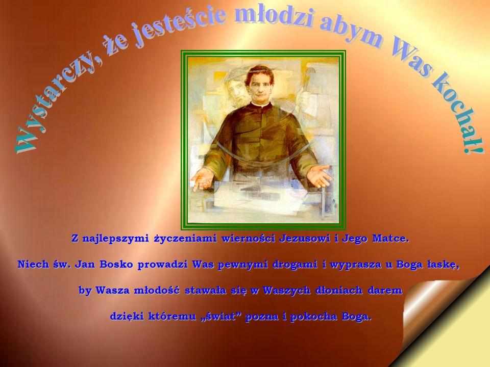 Z najlepszymi życzeniami wierności Jezusowi i Jego Matce.