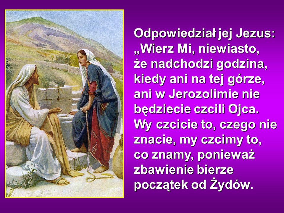 Rzekła do Niego kobieta: Panie, widzę, że jesteś prorokiem.