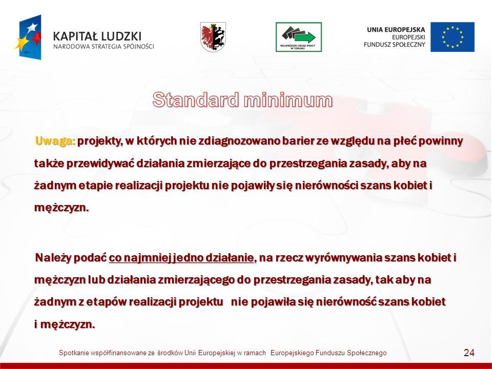 Uwaga: projekty, w których nie zdiagnozowano barier ze względu na płeć powinny także przewidywać działania zmierzające do przestrzegania zasady, aby n