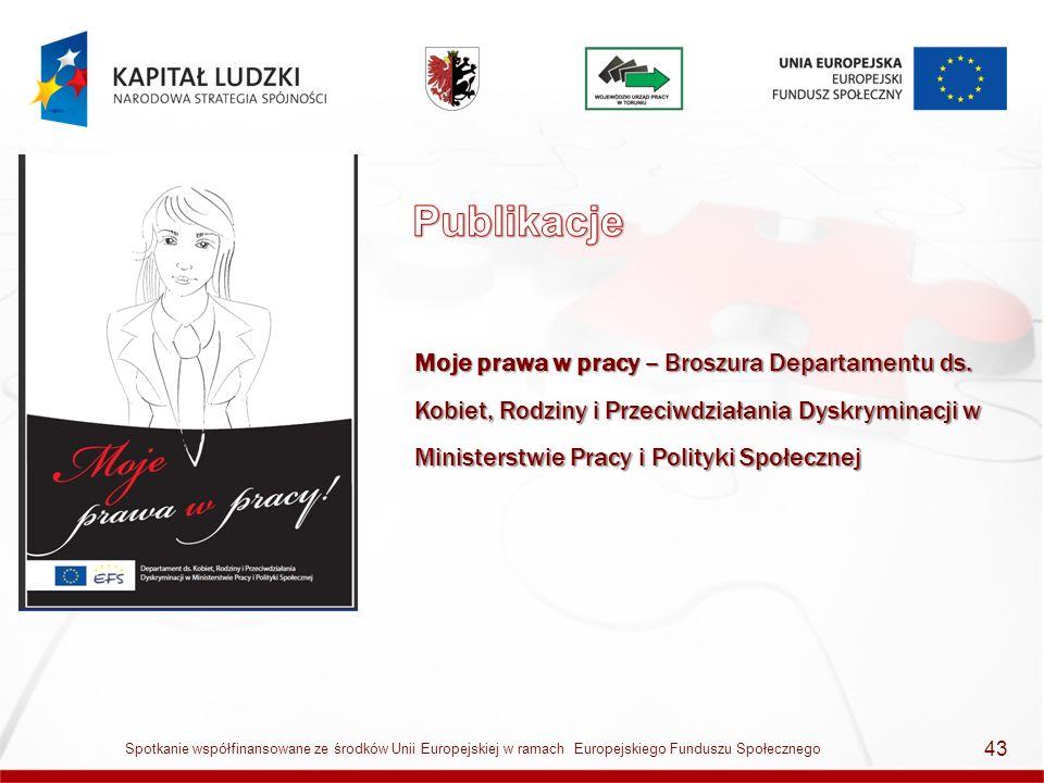 Moje prawa w pracy – Broszura Departamentu ds. Kobiet, Rodziny i Przeciwdziałania Dyskryminacji w Ministerstwie Pracy i Polityki Społecznej 43 Spotkan