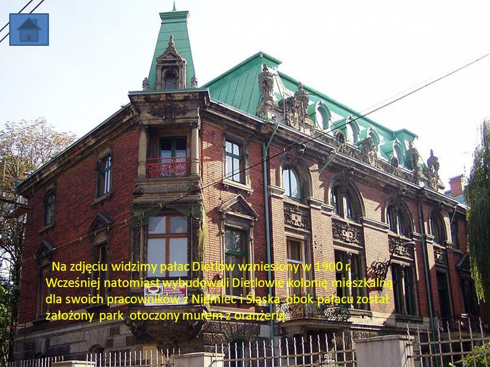 11-4-1 Pałac Dietlów Na zdjęciu widzimy pałac Dietlów wzniesiony w 1900 r. Wcześniej natomiast wybudowali Dietlowie kolonię mieszkalną dla swoich prac