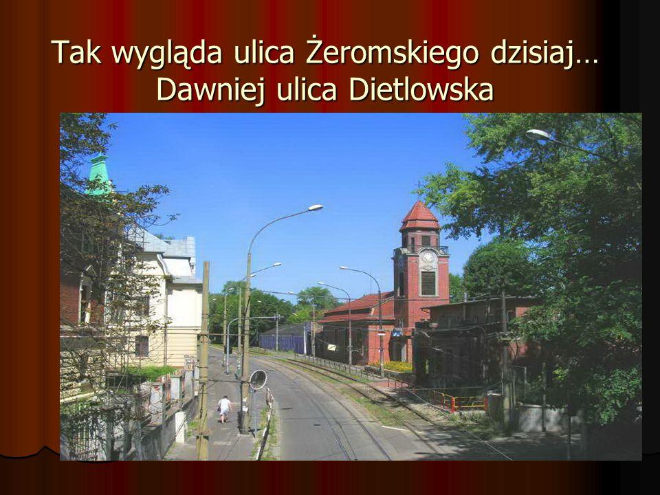 Tak wygląda ulica Żeromskiego dzisiaj… Dawniej ulica Dietlowska