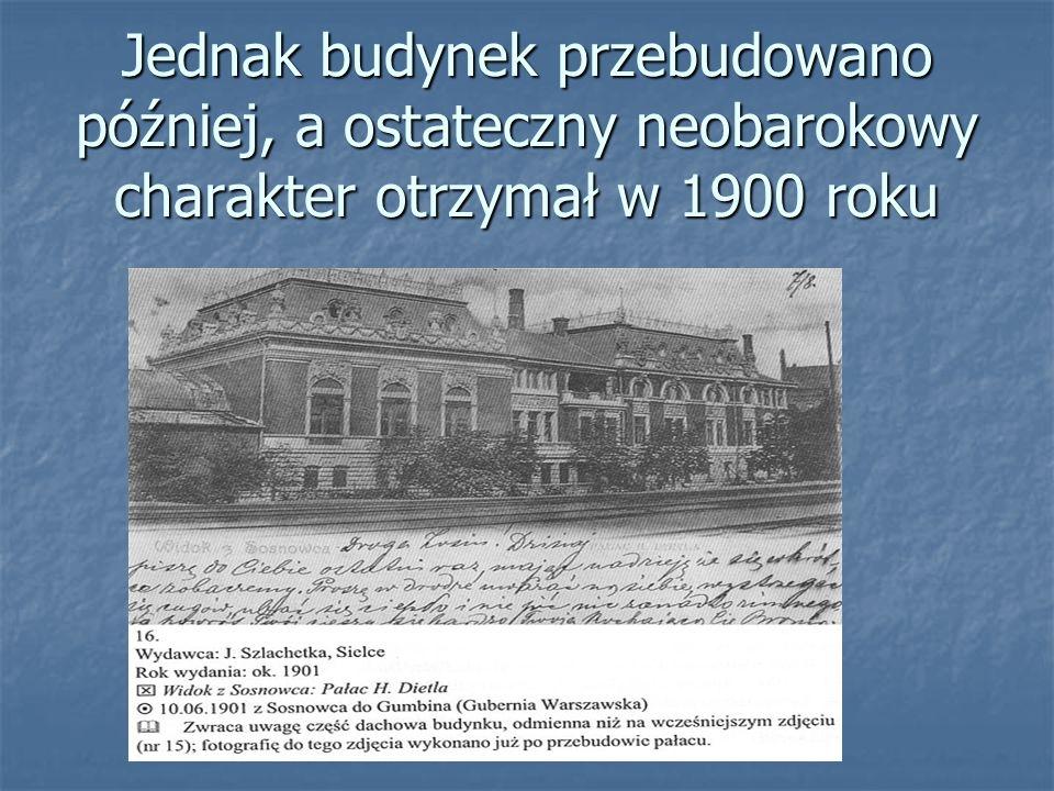 Jednak budynek przebudowano później, a ostateczny neobarokowy charakter otrzymał w 1900 roku