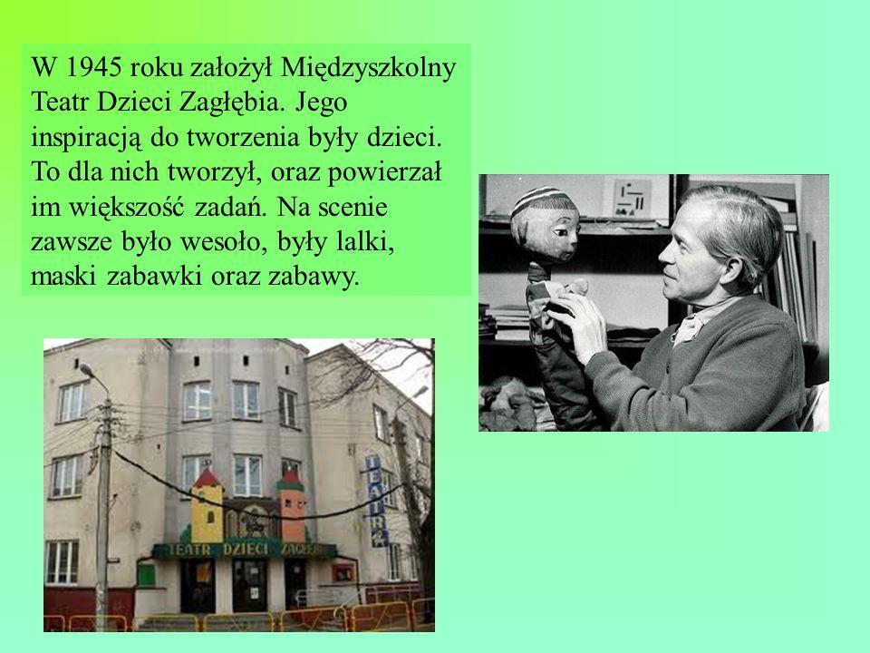 W 1945 roku założył Międzyszkolny Teatr Dzieci Zagłębia.