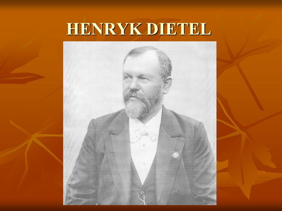 KRÓTKI ŻYCIORYS Henryk Dietel urodził się 15 marca 1839.