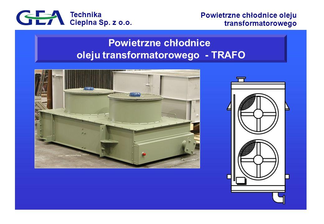 Technika Cieplna Sp. z o.o. Powietrzne chłodnice oleju transformatorowego Powietrzne chłodnice oleju transformatorowego - TRAFO