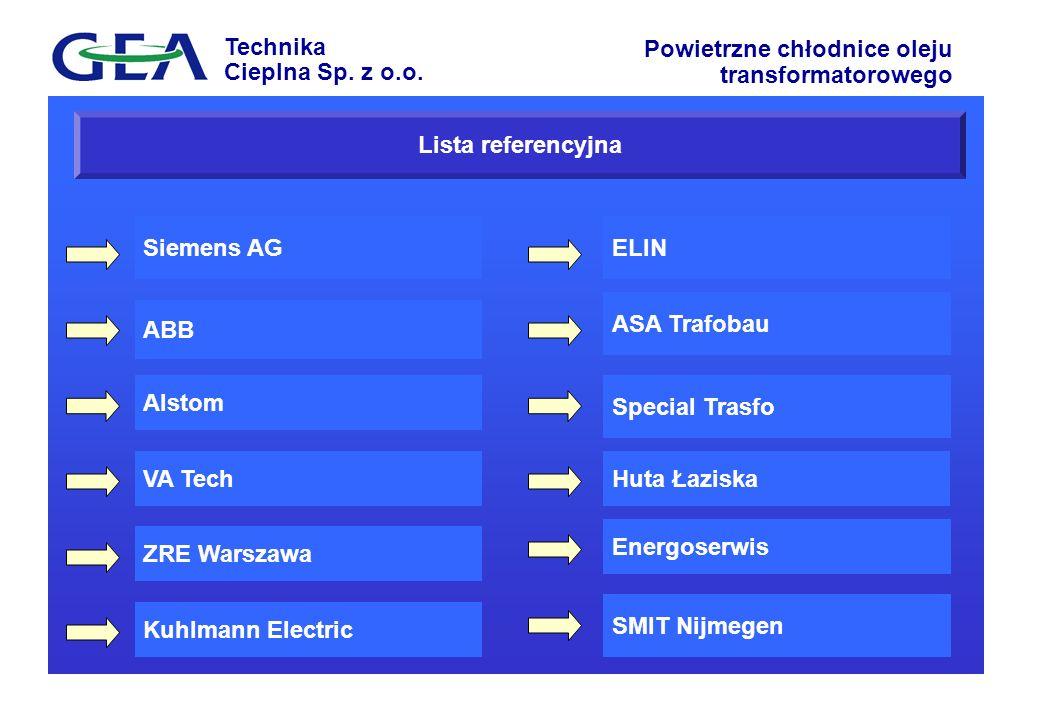 Technika Cieplna Sp. z o.o. Powietrzne chłodnice oleju transformatorowego ZRE Warszawa VA Tech Alstom ABB Siemens AG Kuhlmann Electric Lista referency