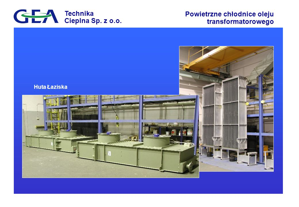 Technika Cieplna Sp. z o.o. Powietrzne chłodnice oleju transformatorowego Huta Łaziska