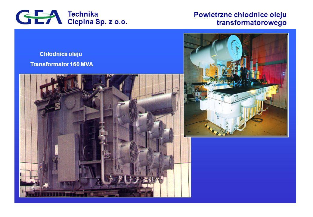 Technika Cieplna Sp. z o.o. Powietrzne chłodnice oleju transformatorowego Chłodnica oleju Transformator 160 MVA