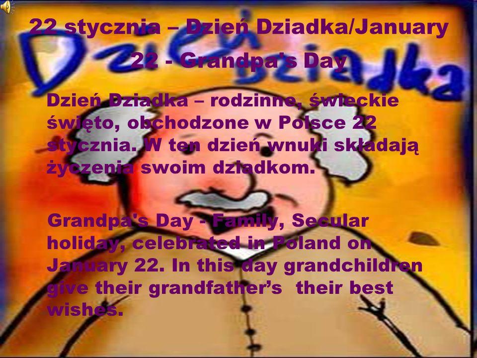 21 stycznia – Dzień Babci/January 21 - Grandma s Day Dzień Babci – święto obchodzone dla uhonorowania babć; w dzień ten wnuki składają życzenia swoim babciom.