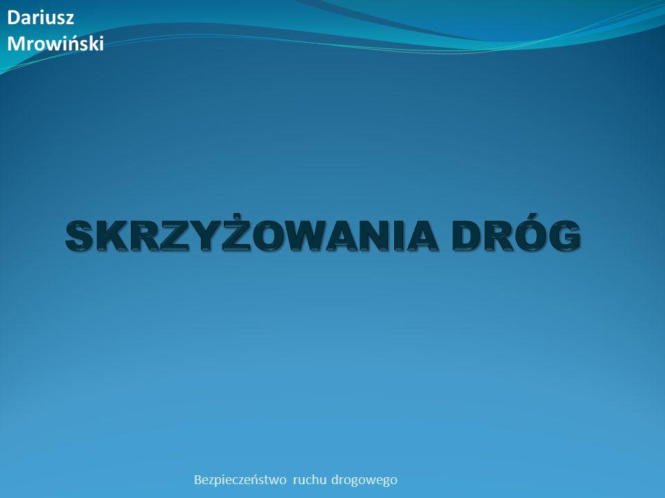 Bezpieczeństwo ruchu drogowego Dariusz Mrowiński