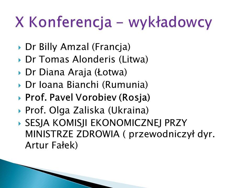Dr Billy Amzal (Francja) Dr Tomas Alonderis (Litwa) Dr Diana Araja (Łotwa) Dr Ioana Bianchi (Rumunia) Prof. Pavel Vorobiev (Rosja) Prof. Olga Zaliska