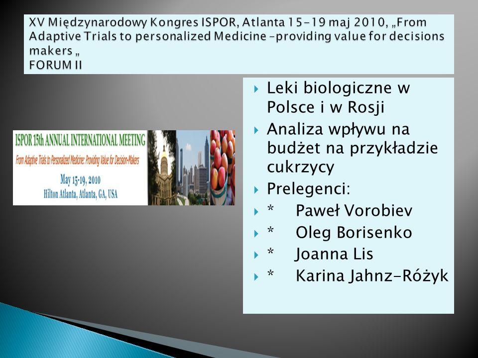 Leki biologiczne w Polsce i w Rosji Analiza wpływu na budżet na przykładzie cukrzycy Prelegenci: *Paweł Vorobiev *Oleg Borisenko *Joanna Lis *Karina J
