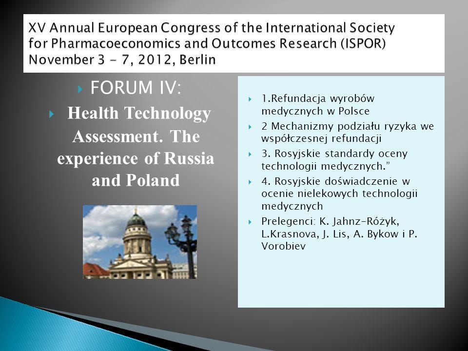 FORUM IV: Health Technology Assessment. The experience of Russia and Poland 1.Refundacja wyrobów medycznych w Polsce 2 Mechanizmy podziału ryzyka we w