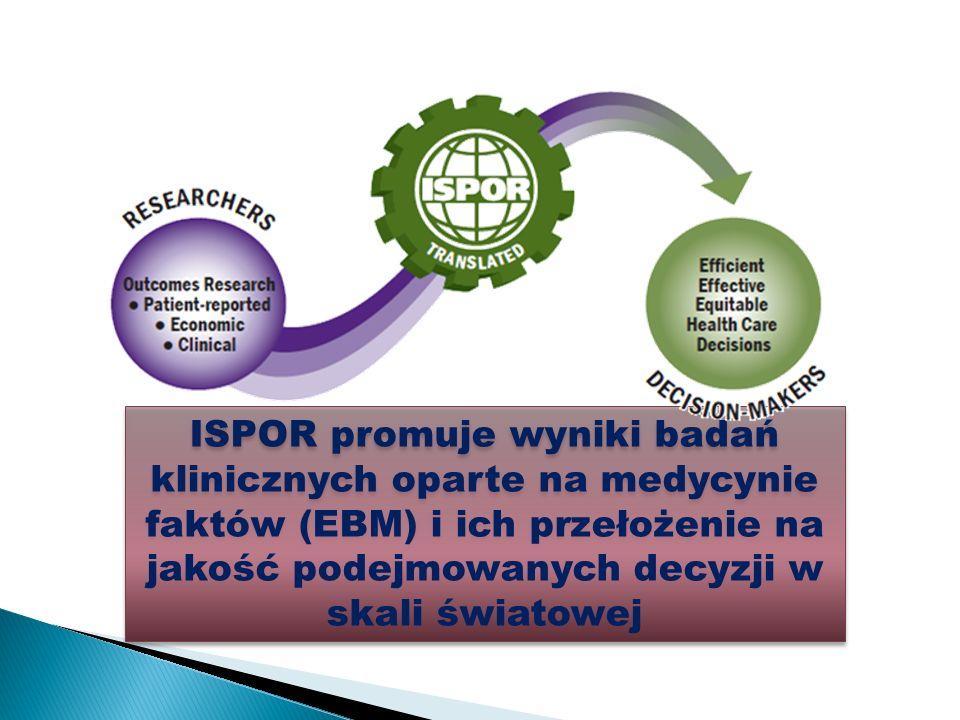 ISPOR promuje wyniki badań klinicznych oparte na medycynie faktów (EBM) i ich przełożenie na jakość podejmowanych decyzji w skali światowej