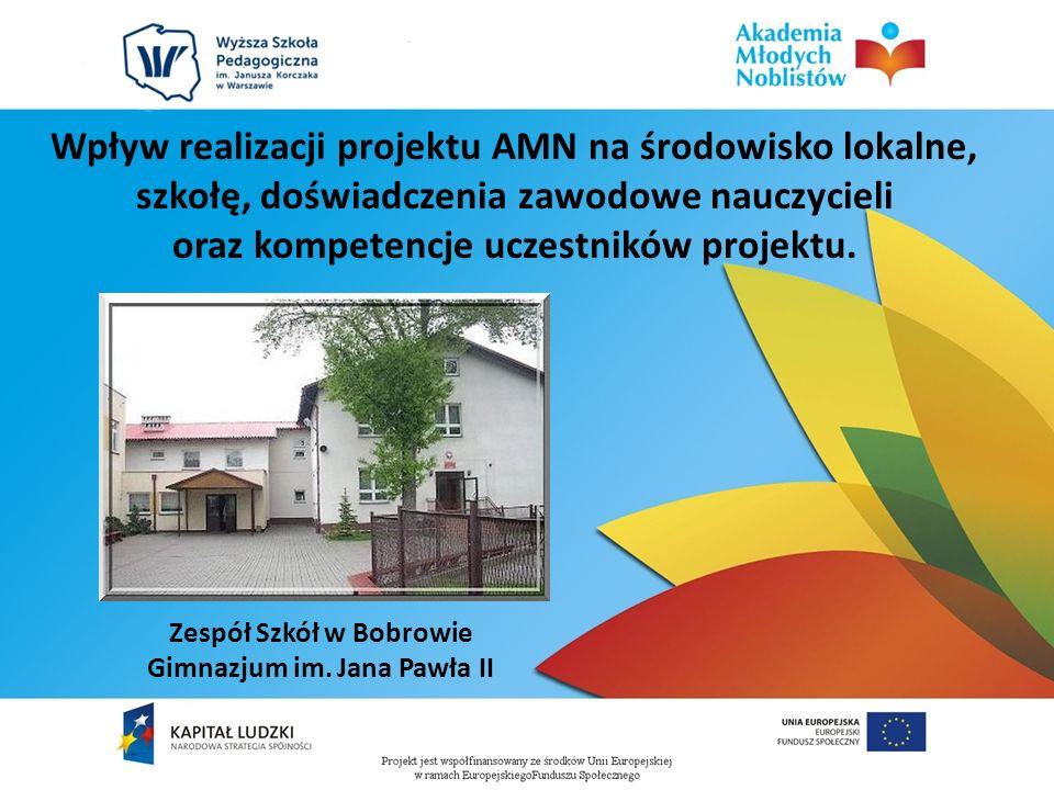 Wpływ realizacji projektu AMN na środowisko lokalne, szkołę, doświadczenia zawodowe nauczycieli oraz kompetencje uczestników projektu. Zespół Szkół w