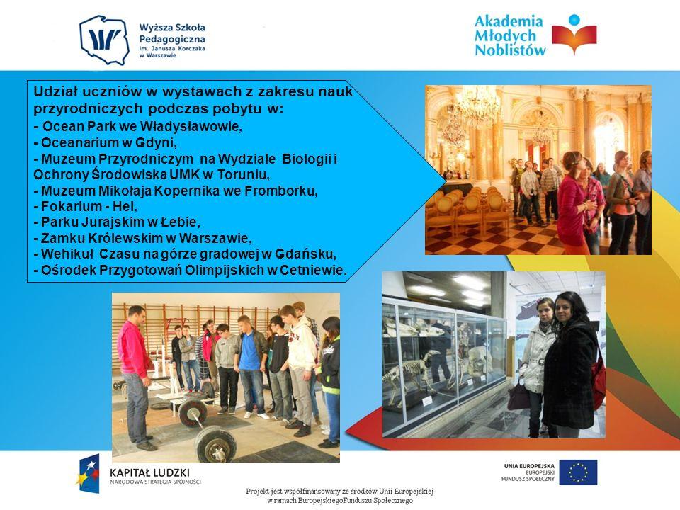 Udział uczniów w wystawach z zakresu nauk przyrodniczych podczas pobytu w: - Ocean Park we Władysławowie, - Oceanarium w Gdyni, - Muzeum Przyrodniczym