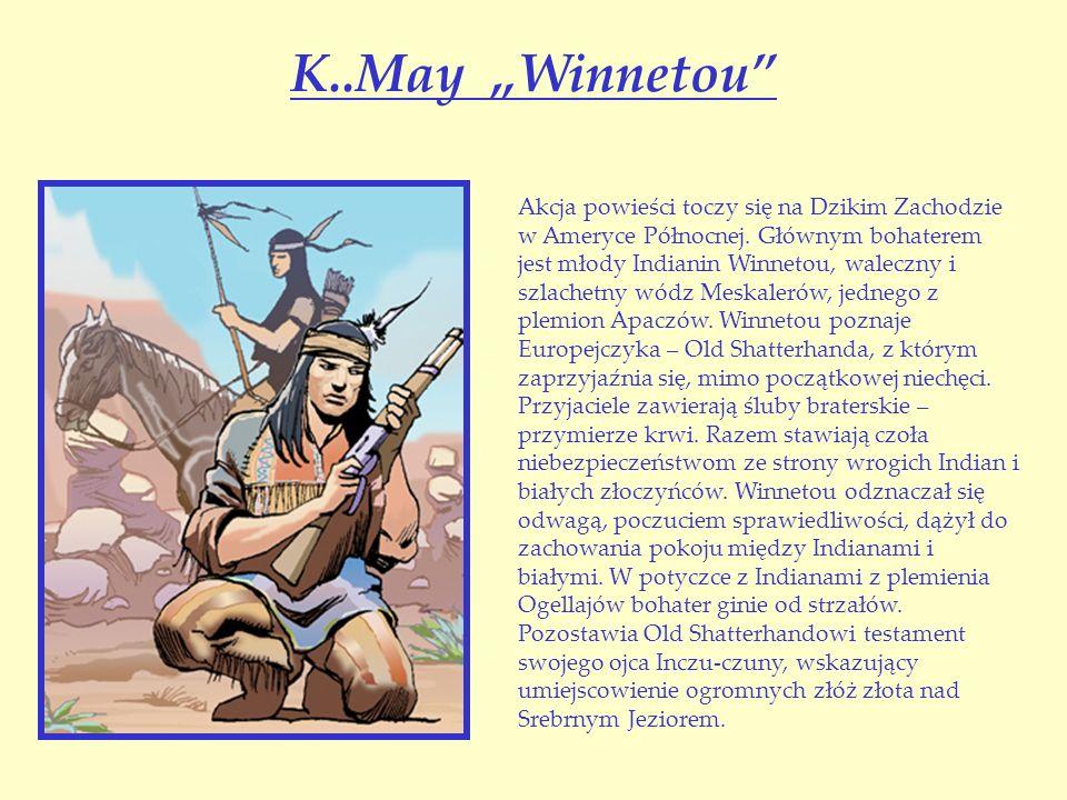 K..May Winnetou Akcja powieści toczy się na Dzikim Zachodzie w Ameryce Północnej.