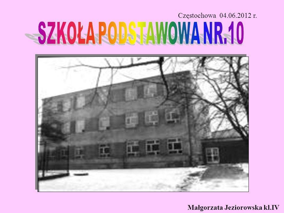Częstochowa 04.06.2012 r. Małgorzata Jeziorowska kl.IV