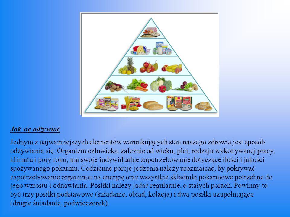 Jak się odżywiać Jednym z najważniejszych elementów warunkujących stan naszego zdrowia jest sposób odżywiania się. Organizm człowieka, zależnie od wie