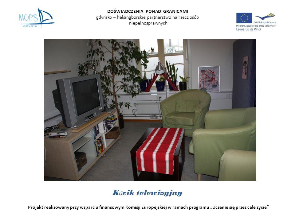 DOŚWIADCZENIA PONAD GRANICAMI gdyńsko – helsingborskie partnerstwo na rzecz osób niepełnosprawnych Projekt realizowany przy wsparciu finansowym Komisji Europejskiej w ramach programu Uczenie się przez całe życie K ą cik telewizyjny