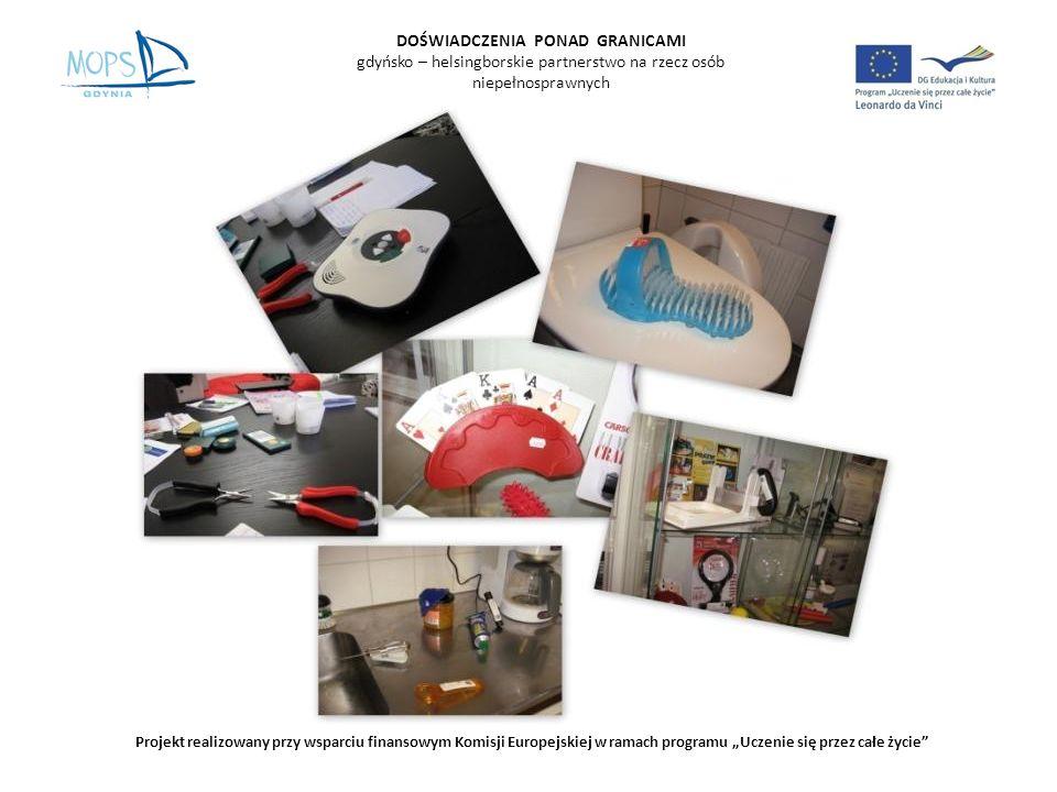 DOŚWIADCZENIA PONAD GRANICAMI gdyńsko – helsingborskie partnerstwo na rzecz osób niepełnosprawnych Projekt realizowany przy wsparciu finansowym Komisji Europejskiej w ramach programu Uczenie się przez całe życie