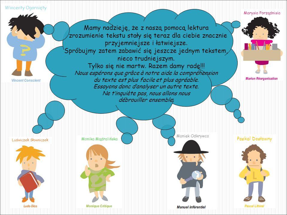 Maniek Odkrywca Wincenty Ogarnięty Mamy nadzieję, że z naszą pomocą lektura i zrozumienie tekstu stały się teraz dla ciebie znacznie przyjemniejsze i łatwiejsze.