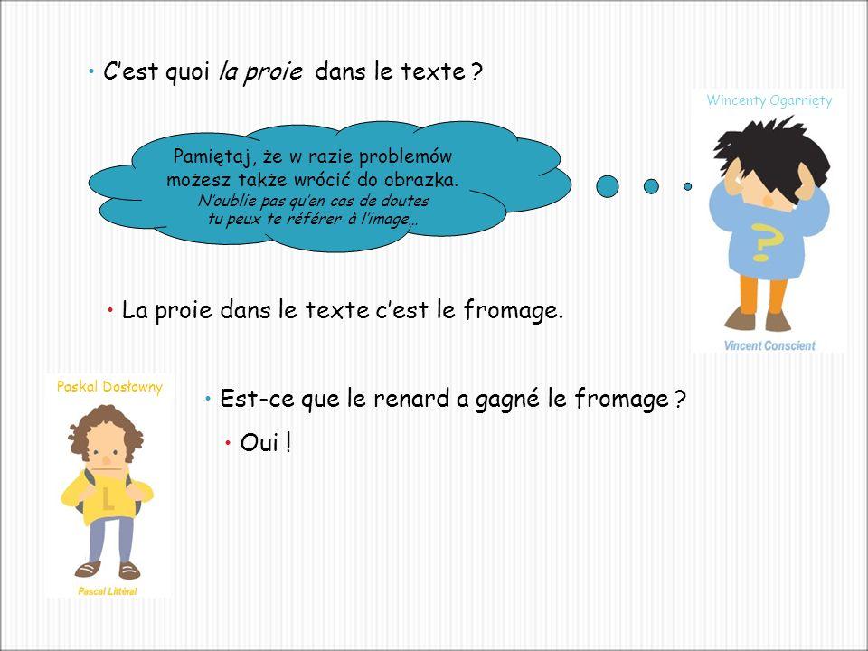 Cest quoi la proie dans le texte . Pamiętaj, że w razie problemów możesz także wrócić do obrazka.