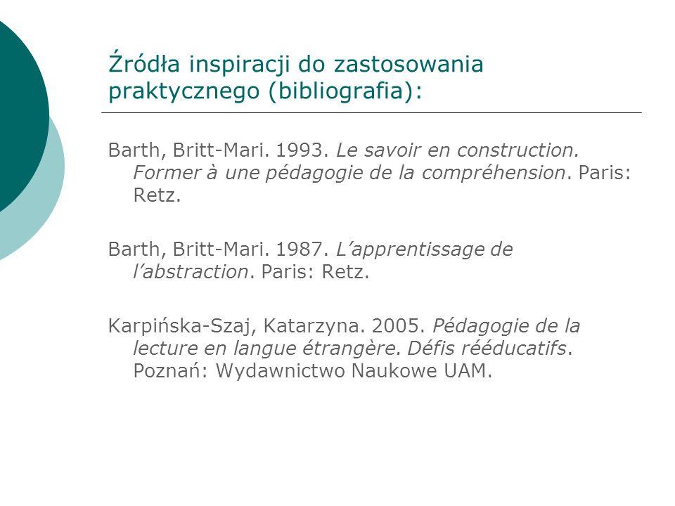 Źródła inspiracji do zastosowania praktycznego (bibliografia): Barth, Britt-Mari.