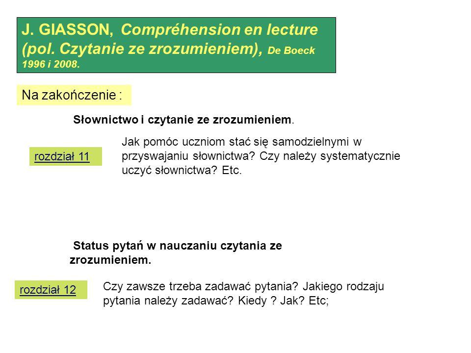 J. GIASSON, Compréhension en lecture (pol. Czytanie ze zrozumieniem), De Boeck 1996 i 2008.