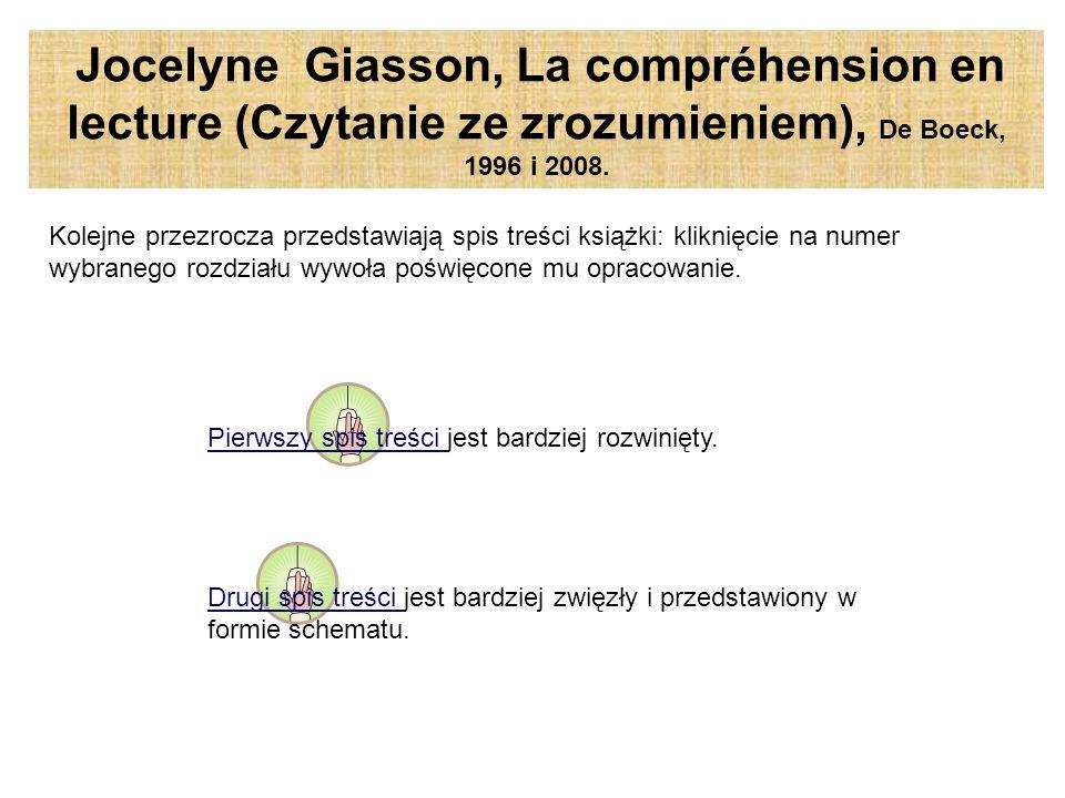 Jocelyne Giasson, La compréhension en lecture (Czytanie ze zrozumieniem), De Boeck, 1996 i 2008.