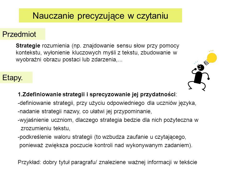 Nauczanie precyzujące w czytaniu Etapy.Przedmiot Strategie rozumienia (np.