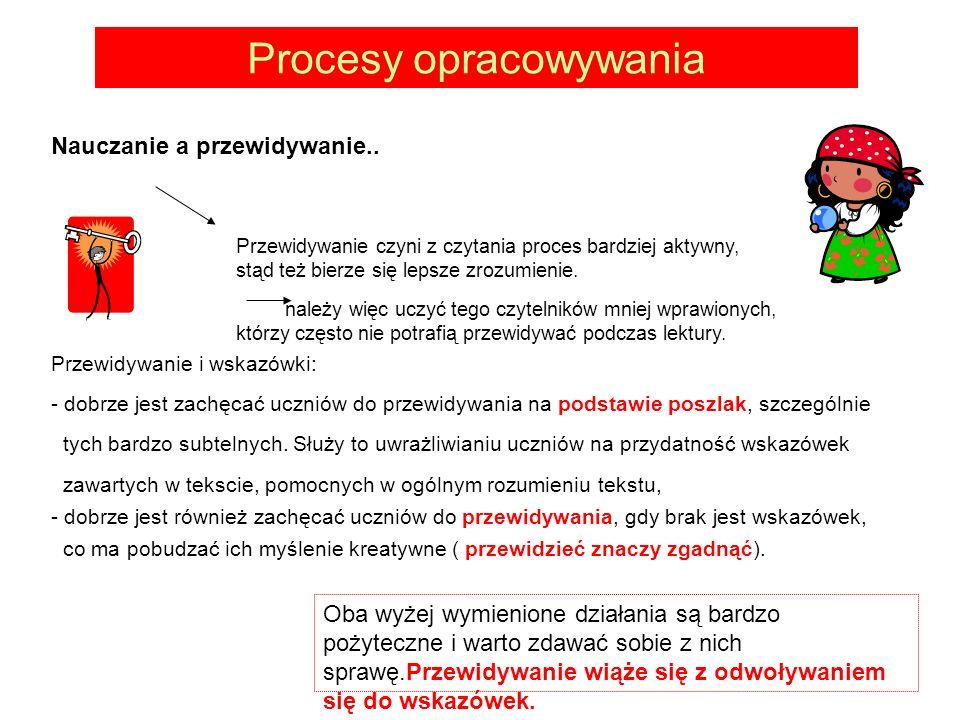 Procesy opracowywania Nauczanie a przewidywanie..