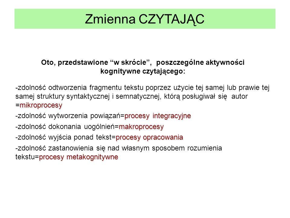 Zmienna CZYTAJĄC - =mikroprocesy -zdolność odtworzenia fragmentu tekstu poprzez użycie tej samej lub prawie tej samej struktury syntaktycznej i semnat