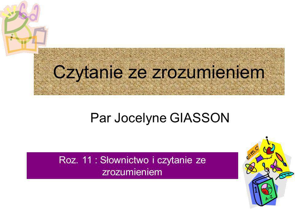 Czytanie ze zrozumieniem Par Jocelyne GIASSON Roz. 11 : Słownictwo i czytanie ze zrozumieniem