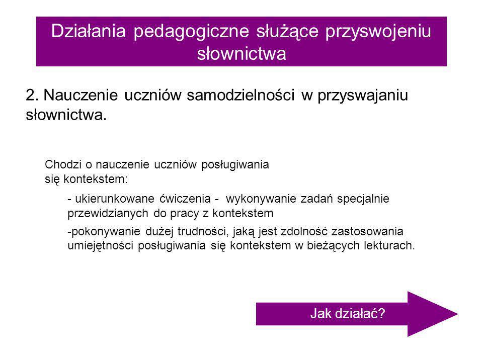Działania pedagogiczne służące przyswojeniu słownictwa Nieznane słowo 2.1.