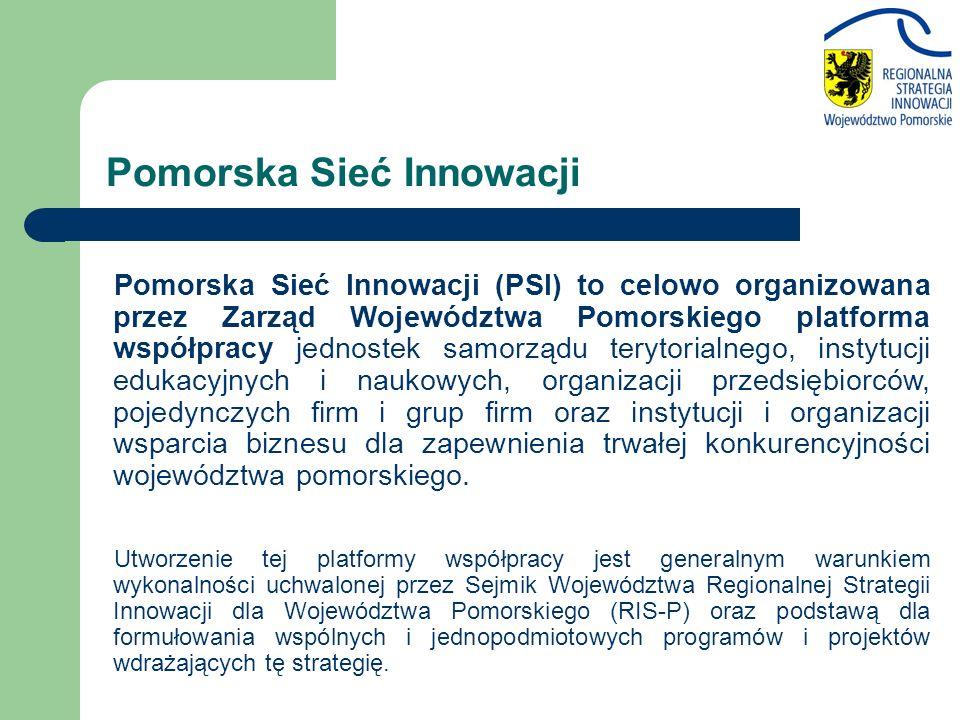 Pomorska Sieć Innowacji Pomorska Sieć Innowacji (PSI) to celowo organizowana przez Zarząd Województwa Pomorskiego platforma współpracy jednostek samorządu terytorialnego, instytucji edukacyjnych i naukowych, organizacji przedsiębiorców, pojedynczych firm i grup firm oraz instytucji i organizacji wsparcia biznesu dla zapewnienia trwałej konkurencyjności województwa pomorskiego.