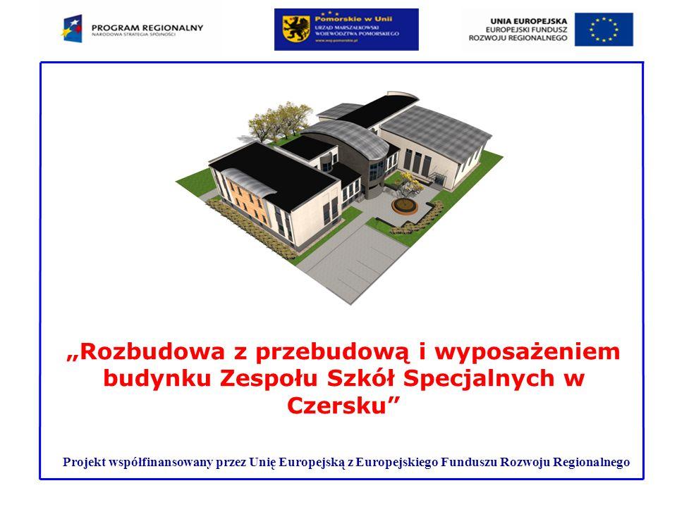Projekt współfinansowany przez Unię Europejską z Europejskiego Funduszu Rozwoju Regionalnego Rozbudowa z przebudową i wyposażeniem budynku Zespołu Szk