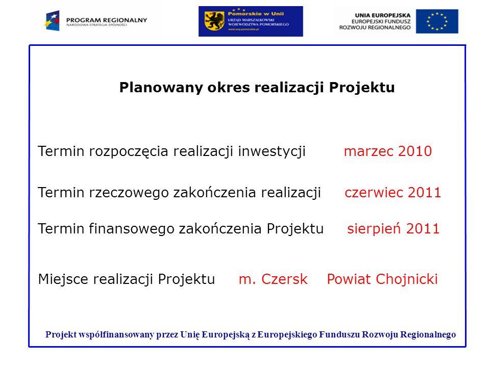 Projekt współfinansowany przez Unię Europejską z Europejskiego Funduszu Rozwoju Regionalnego Termin rozpoczęcia realizacji inwestycji marzec 2010 Term