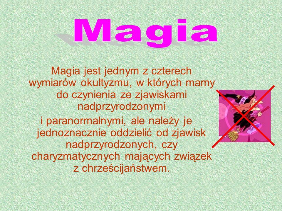 Magia jest jednym z czterech wymiarów okultyzmu, w których mamy do czynienia ze zjawiskami nadprzyrodzonymi i paranormalnymi, ale należy je jednoznacz