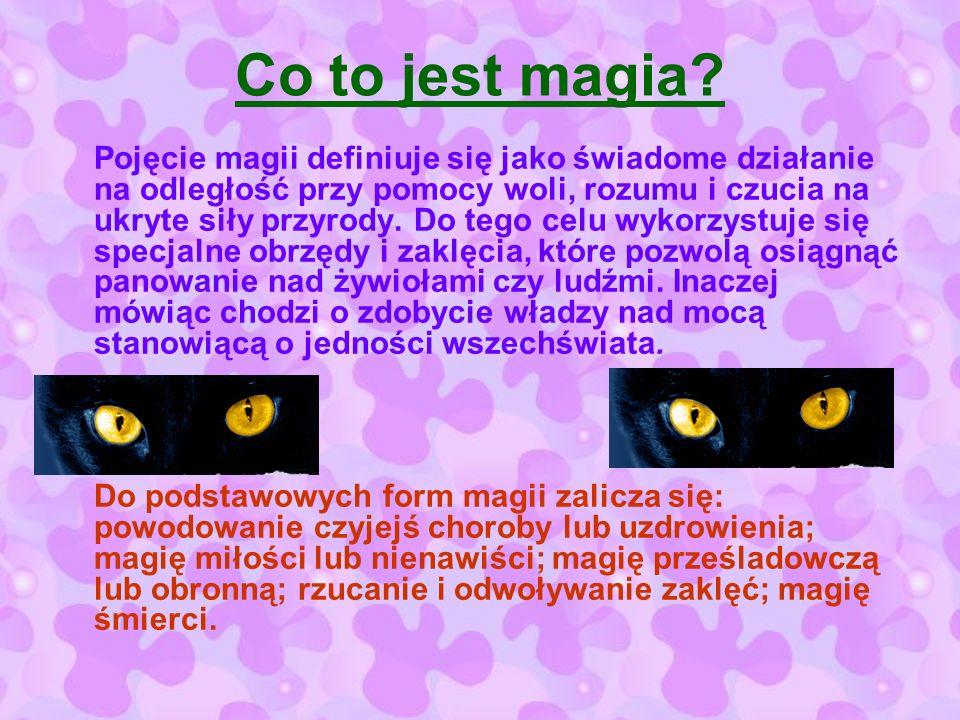 Co to jest magia? Pojęcie magii definiuje się jako świadome działanie na odległość przy pomocy woli, rozumu i czucia na ukryte siły przyrody. Do tego