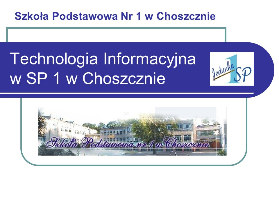 Krystyna Górecka - Szkoła Podstawowa Nr 1 w Choszcznie Baza informatyczna szkoły 2 pracownie komputerowe czytelnia multimedialna - 8 stanowisk 3 mobilne zestawy multimedialne pracownia multimedialna 2 tablice interaktywne HITACHI SMART BOARD