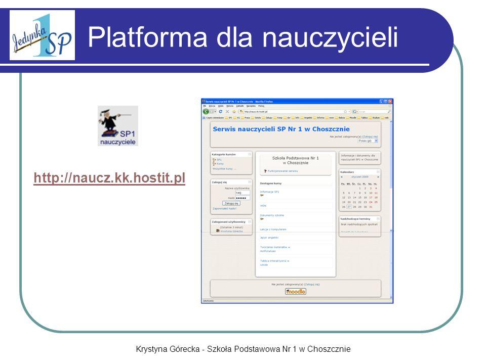 Krystyna Górecka - Szkoła Podstawowa Nr 1 w Choszcznie Platforma dla nauczycieli http://naucz.kk.hostit.pl