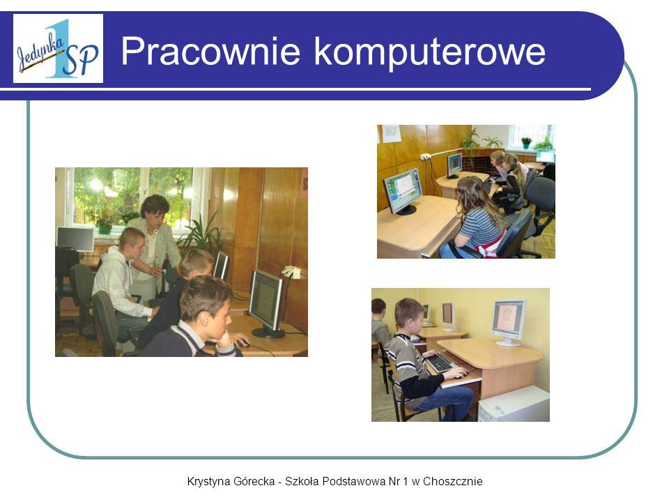 Krystyna Górecka - Szkoła Podstawowa Nr 1 w Choszcznie Pracownie komputerowe