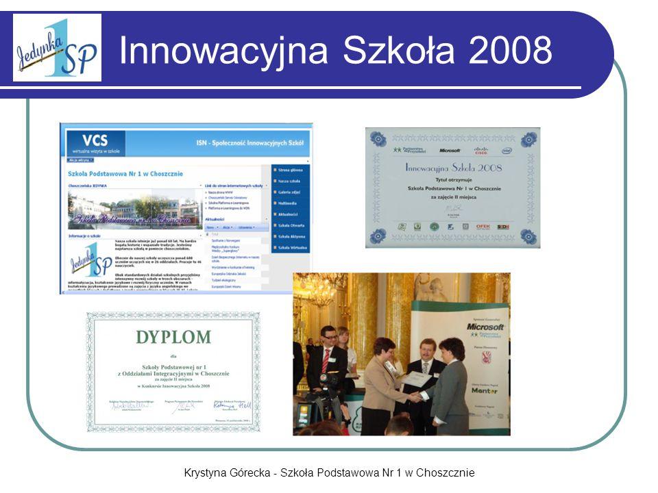Krystyna Górecka - Szkoła Podstawowa Nr 1 w Choszcznie Innowacyjna Szkoła 2008