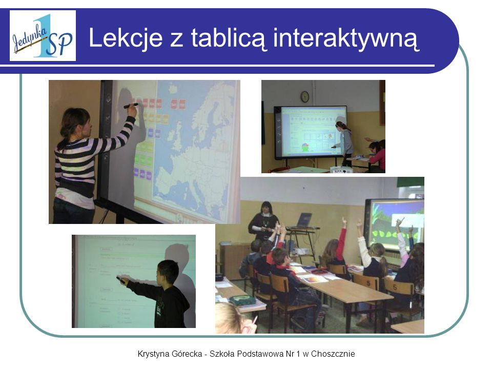 Krystyna Górecka - Szkoła Podstawowa Nr 1 w Choszcznie Lekcje z tablicą interaktywną