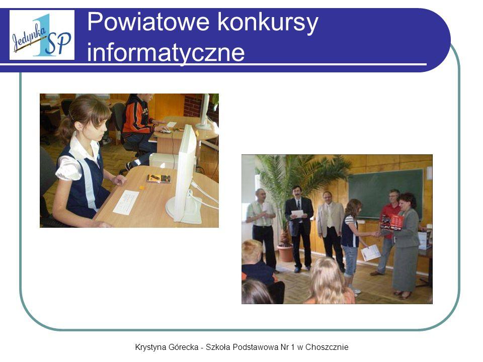 Krystyna Górecka - Szkoła Podstawowa Nr 1 w Choszcznie SP1 w Internecie http://sp1.choszczno.edu.pl http://choszczno.edu.pl